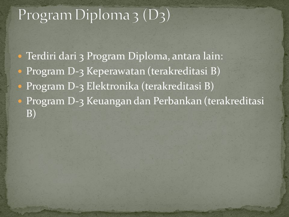 Program Diploma 3 (D3) Terdiri dari 3 Program Diploma, antara lain:
