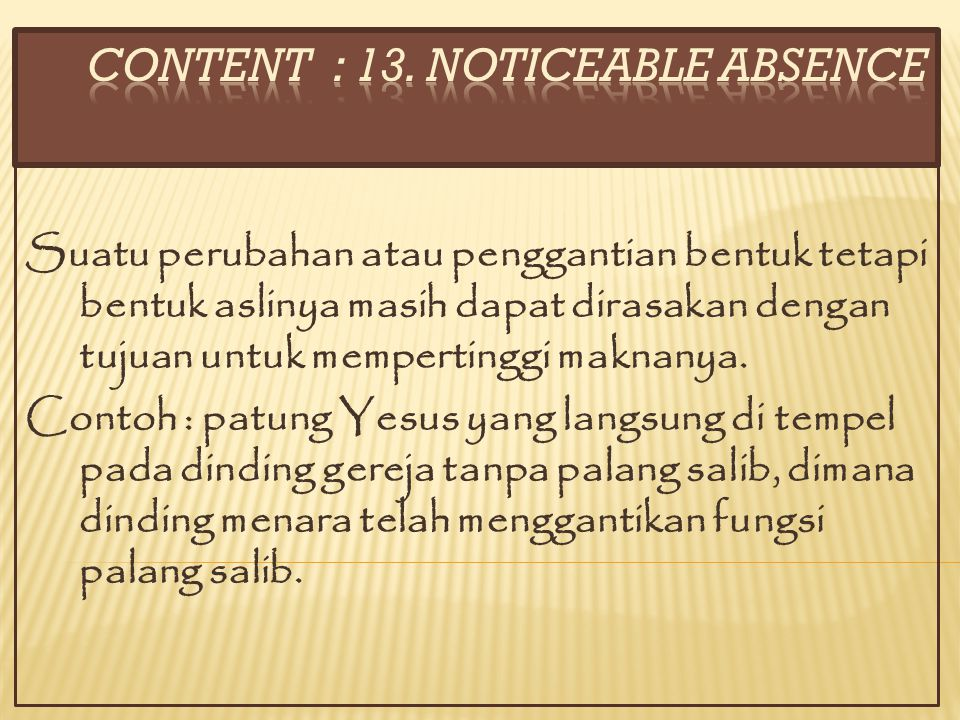 CONTENT : 13. noticeable absence