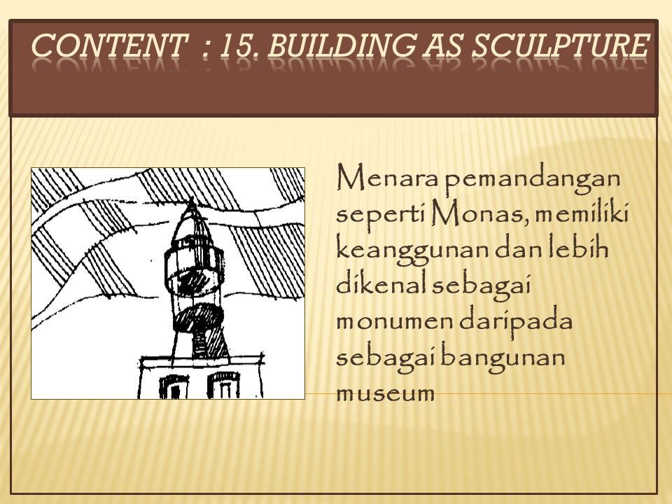 CONTENT : 15. BUILDING AS SCULPTURE