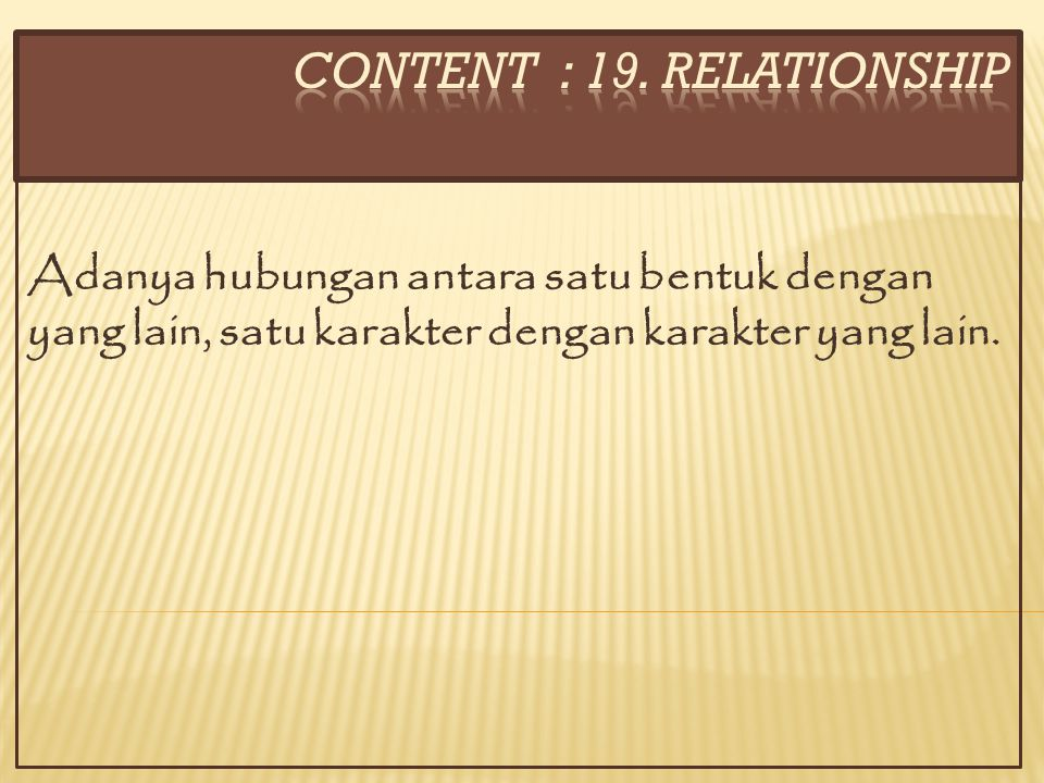 CONTENT : 19. RELATIONSHIP