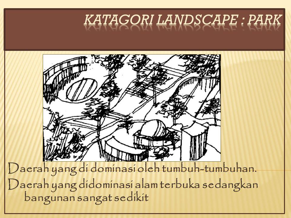 KATAGORI LANDSCAPE : PARK