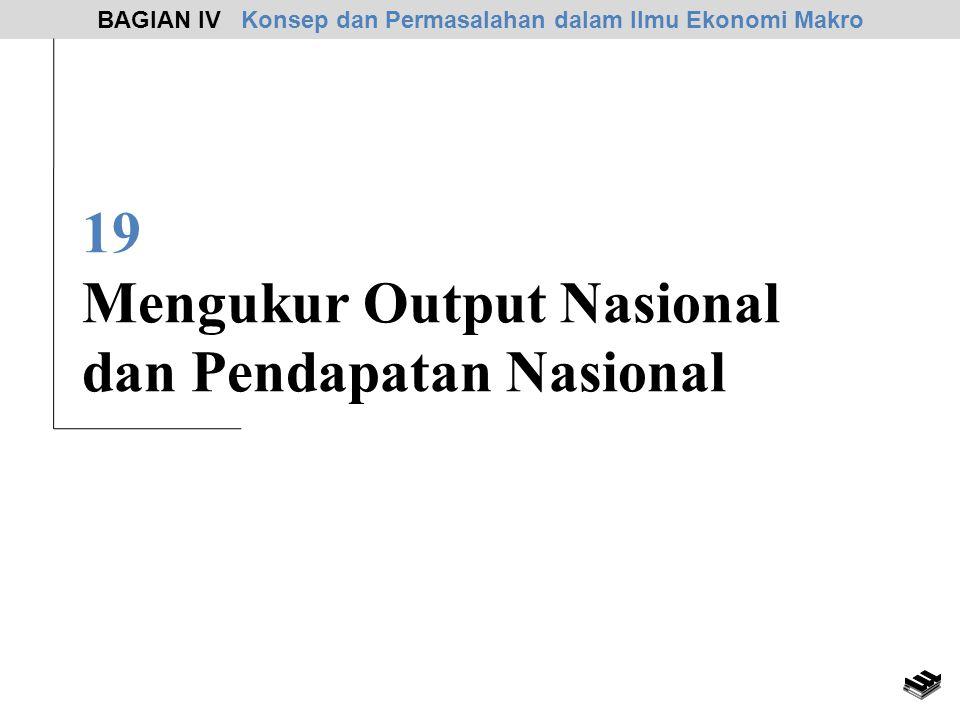 19 Mengukur Output Nasional dan Pendapatan Nasional