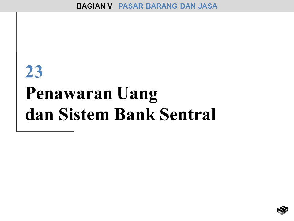 23 Penawaran Uang dan Sistem Bank Sentral