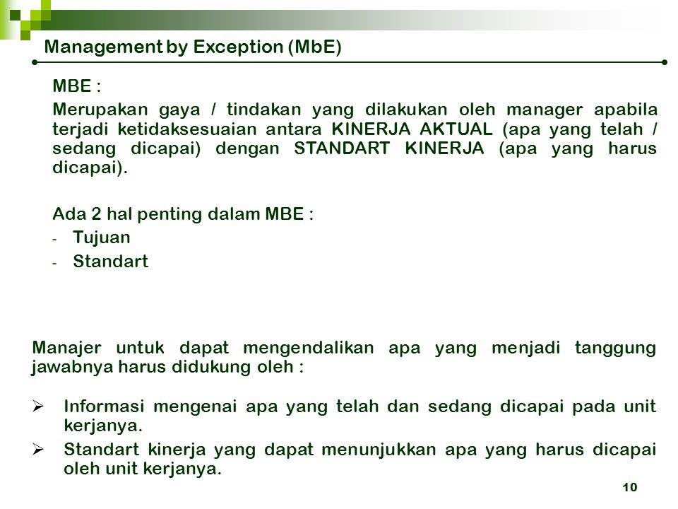 management by exeption 5 main limitations of management by exception (1) there is no single or set rule for separating routine matters from exceptional cases this task of separation may waste the time and energy of.