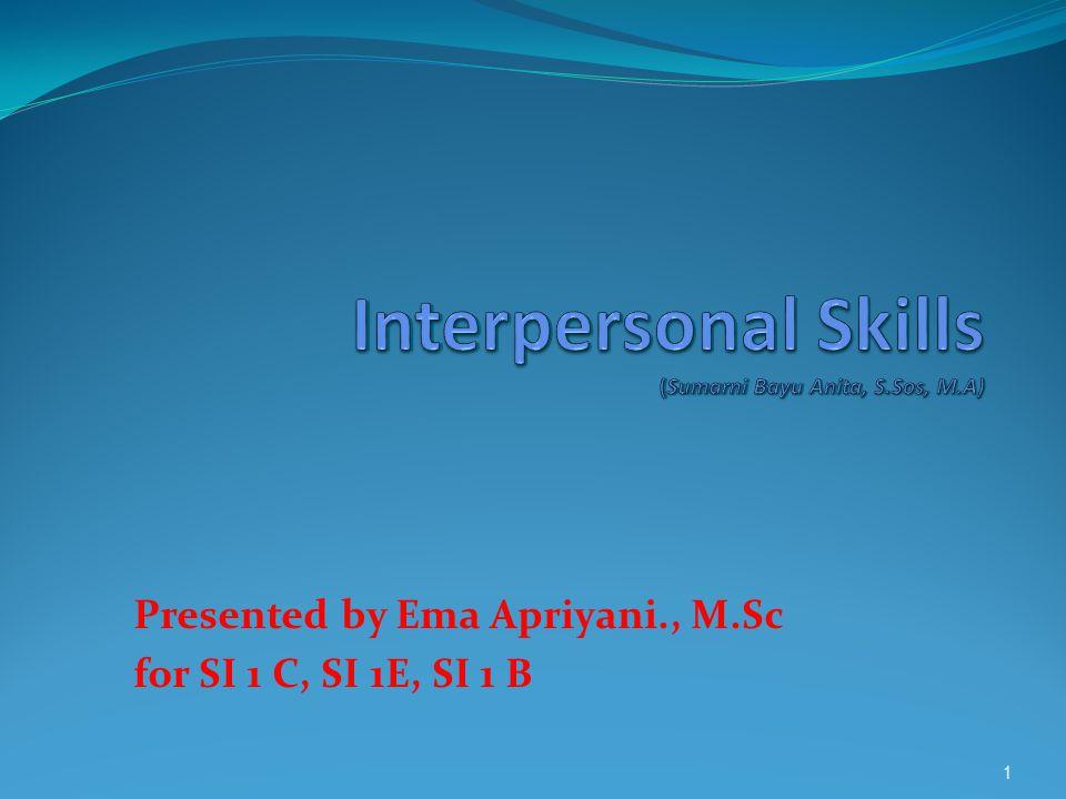 Interpersonal Skills (Sumarni Bayu Anita, S.Sos, M.A)