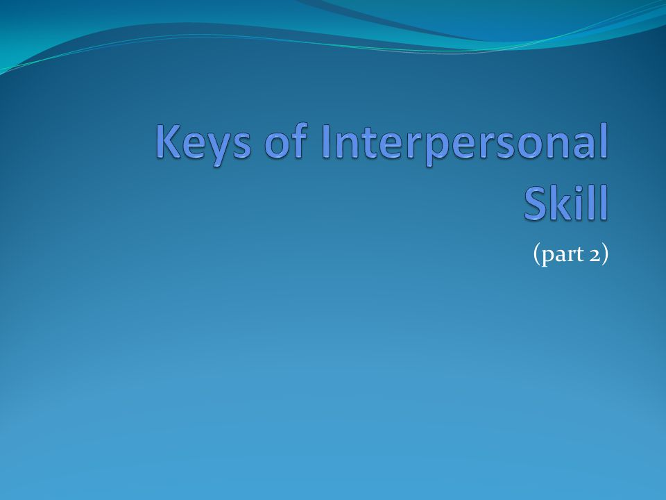 Keys of Interpersonal Skill