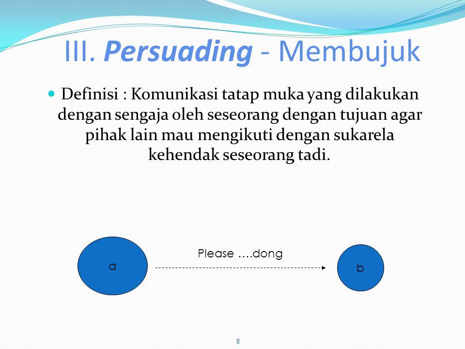 III. Persuading - Membujuk