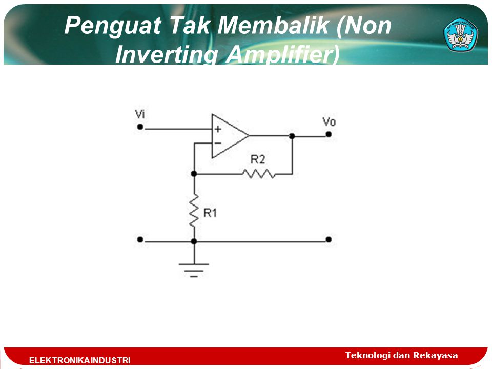 Penguat Tak Membalik (Non Inverting Amplifier)