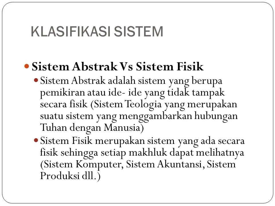KLASIFIKASI SISTEM Sistem Abstrak Vs Sistem Fisik