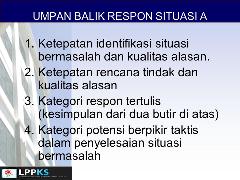 UMPAN BALIK RESPON SITUASI A