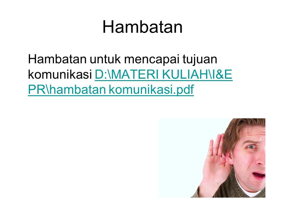 Hambatan Hambatan untuk mencapai tujuan komunikasi D:\MATERI KULIAH\I&E PR\hambatan komunikasi.pdf