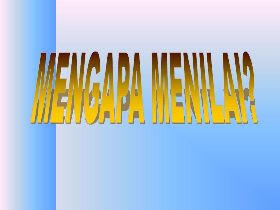 MENGAPA MENILAI