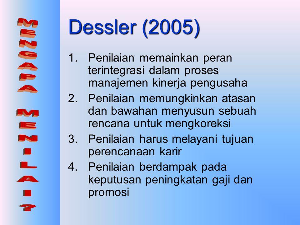 Dessler (2005) MENGAPA MENILAI
