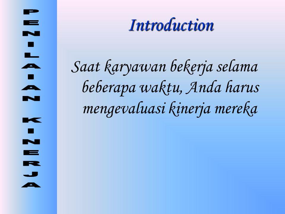 Introduction Saat karyawan bekerja selama beberapa waktu, Anda harus mengevaluasi kinerja mereka.