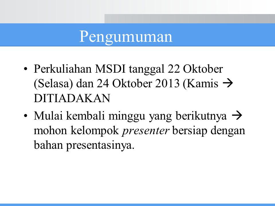 Pengumuman Perkuliahan MSDI tanggal 22 Oktober (Selasa) dan 24 Oktober 2013 (Kamis  DITIADAKAN.