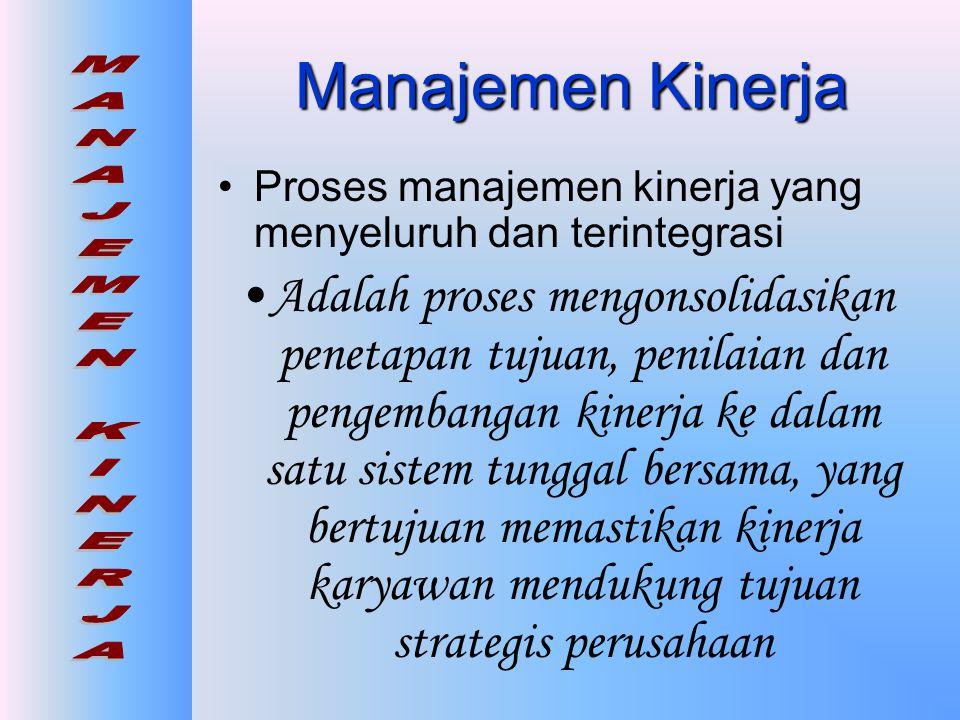 Manajemen Kinerja Proses manajemen kinerja yang menyeluruh dan terintegrasi.