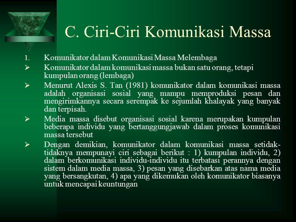 C. Ciri-Ciri Komunikasi Massa