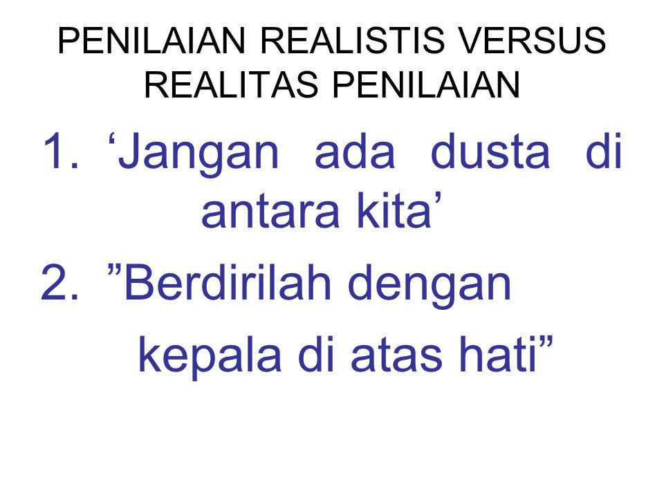 PENILAIAN REALISTIS VERSUS REALITAS PENILAIAN