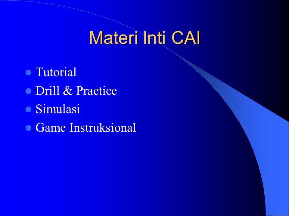 Materi Inti CAI Tutorial Drill & Practice Simulasi Game Instruksional