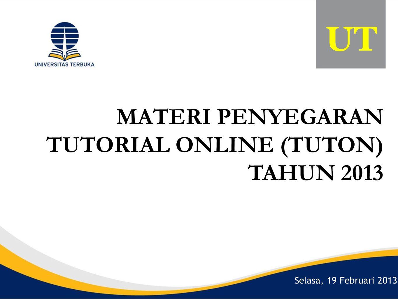 UT MATERI PENYEGARAN TUTORIAL ONLINE (TUTON) TAHUN 2013