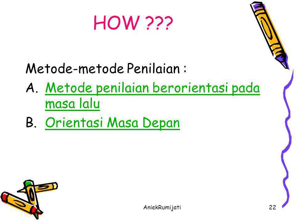 HOW Metode-metode Penilaian :