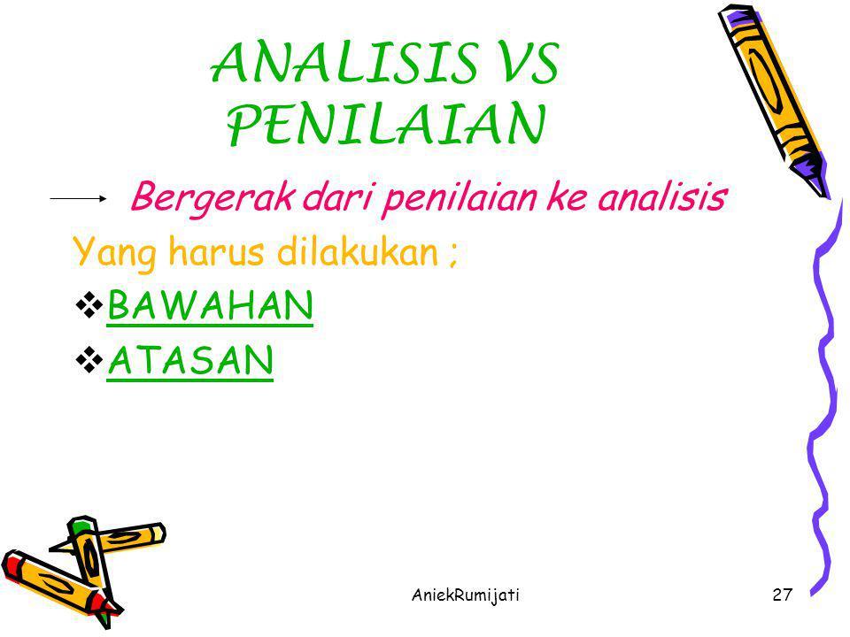ANALISIS VS PENILAIAN Bergerak dari penilaian ke analisis