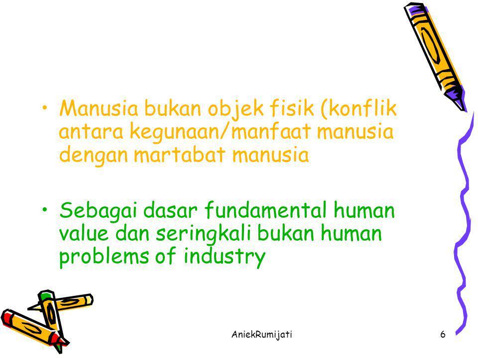 Manusia bukan objek fisik (konflik antara kegunaan/manfaat manusia dengan martabat manusia