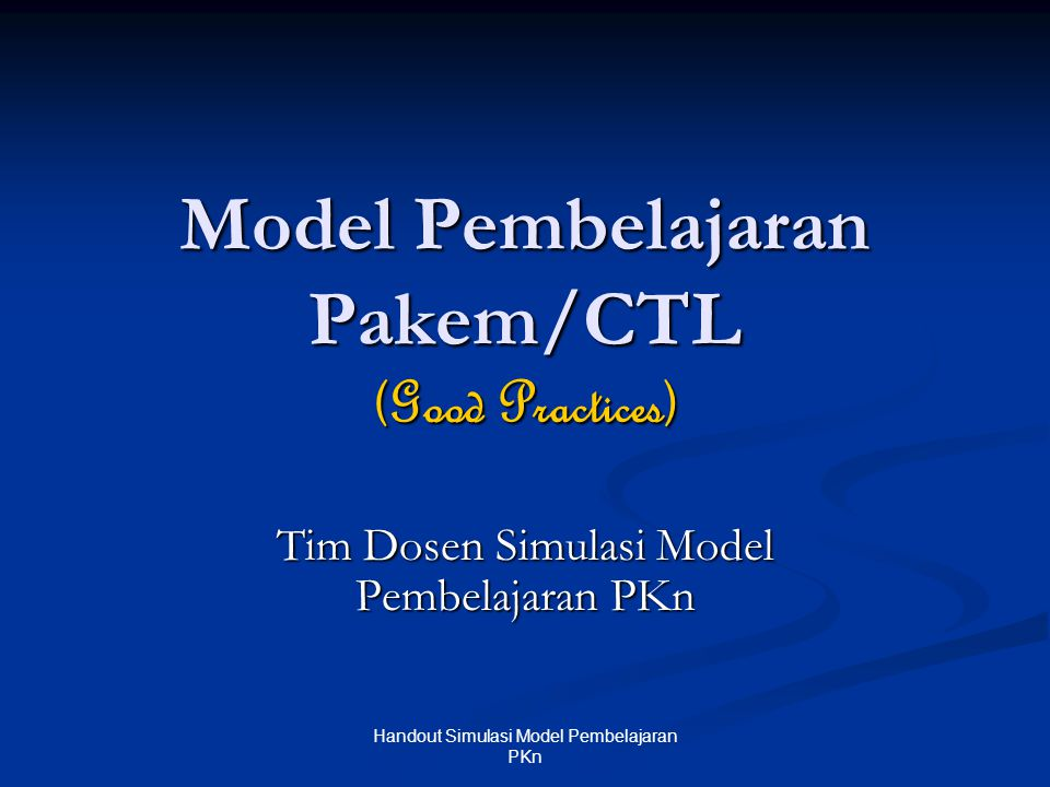 Model Pembelajaran Pakem/CTL (Good Practices)