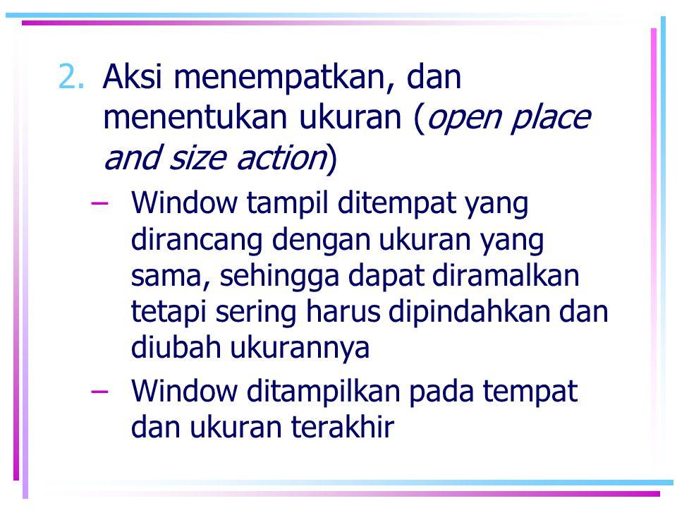 Aksi menempatkan, dan menentukan ukuran (open place and size action)