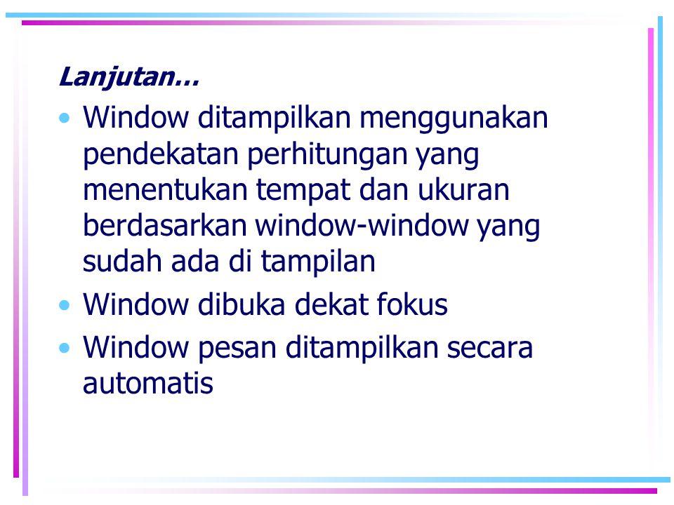 Window dibuka dekat fokus Window pesan ditampilkan secara automatis