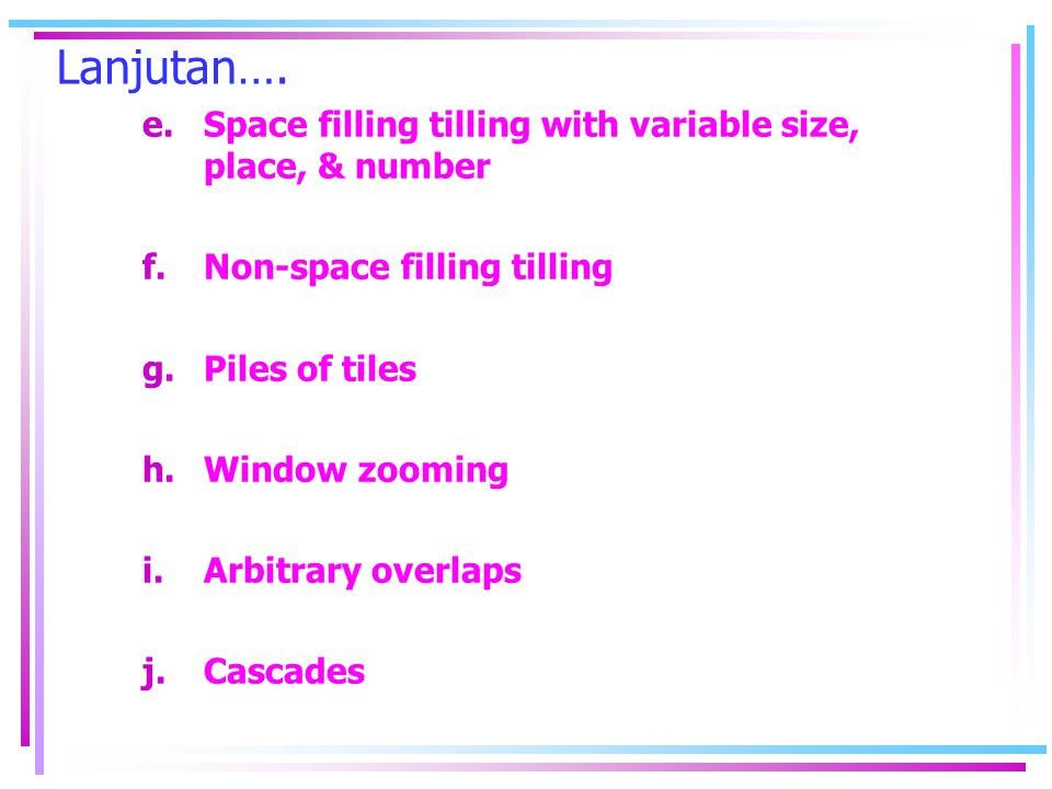 Lanjutan…. Space filling tilling with variable size, place, & number