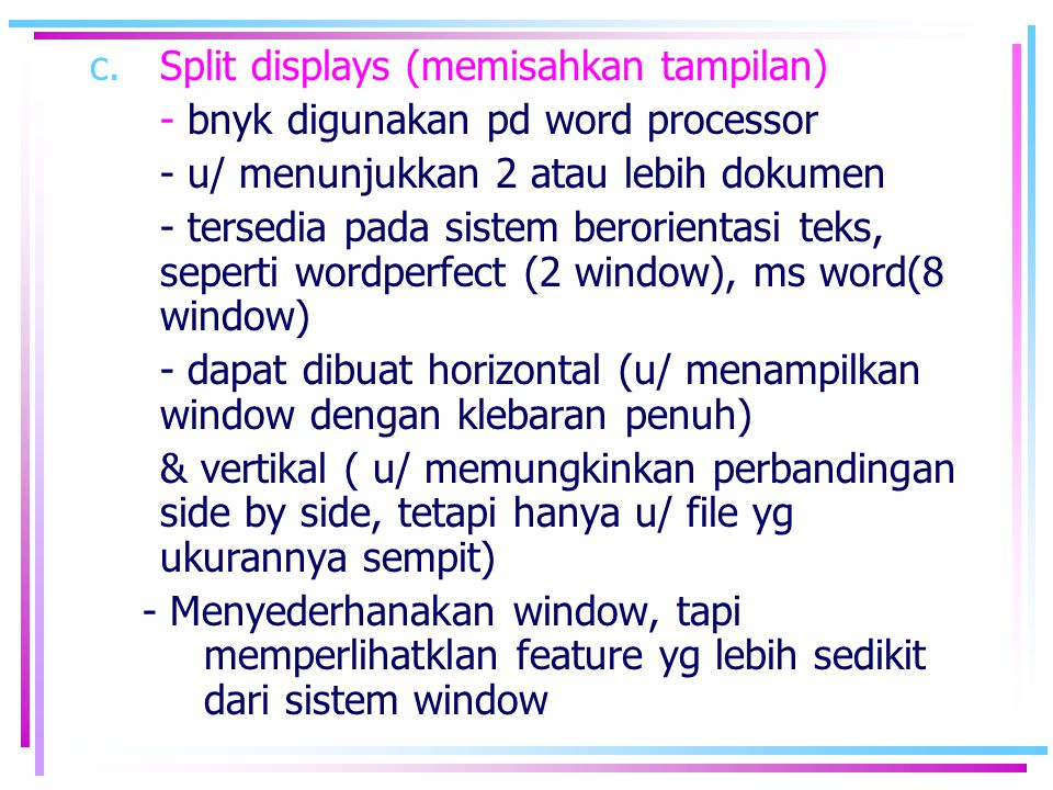 Split displays (memisahkan tampilan)