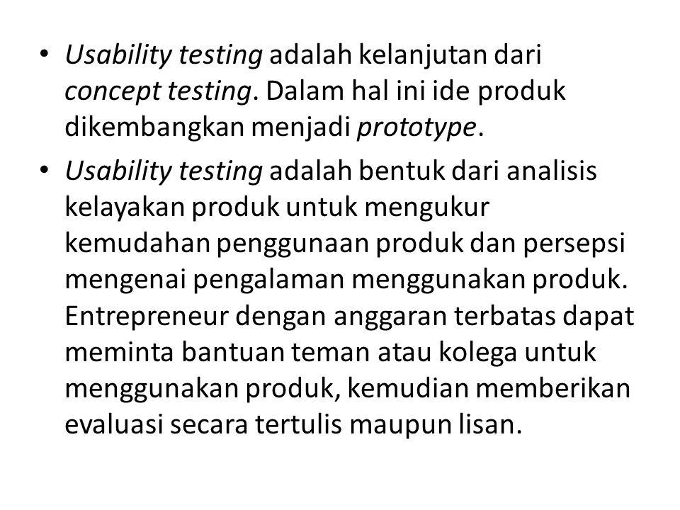 Usability testing adalah kelanjutan dari concept testing