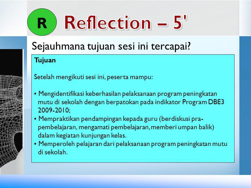 R Reflection – 5 Sejauhmana tujuan sesi ini tercapai Tujuan