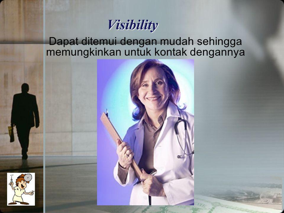 Visibility Dapat ditemui dengan mudah sehingga memungkinkan untuk kontak dengannya