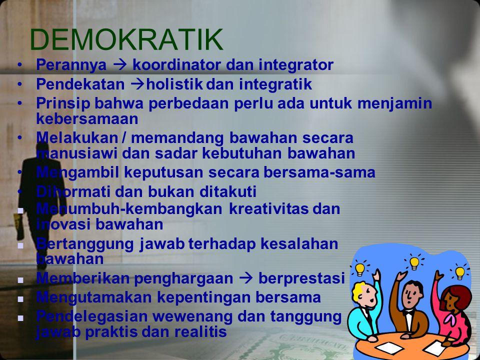 DEMOKRATIK Perannya  koordinator dan integrator