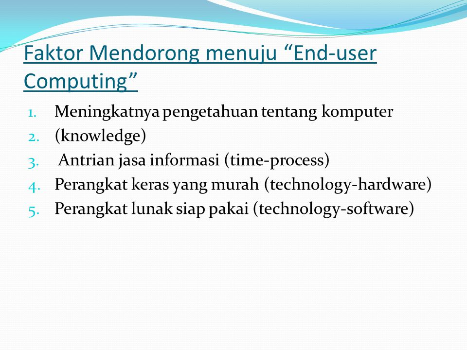 Faktor Mendorong menuju End-user Computing