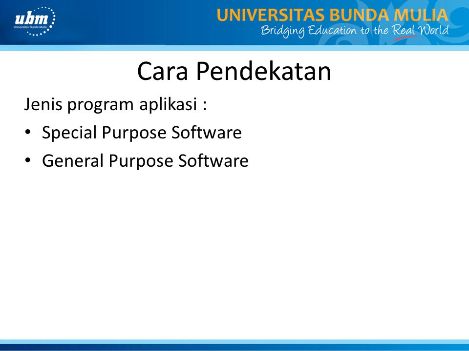 Cara Pendekatan Jenis program aplikasi : Special Purpose Software