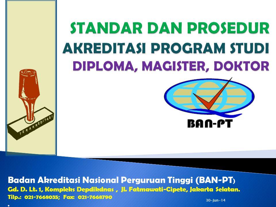 STANDAR DAN PROSEDUR AKREDITASI PROGRAM STUDI DIPLOMA, MAGISTER, DOKTOR