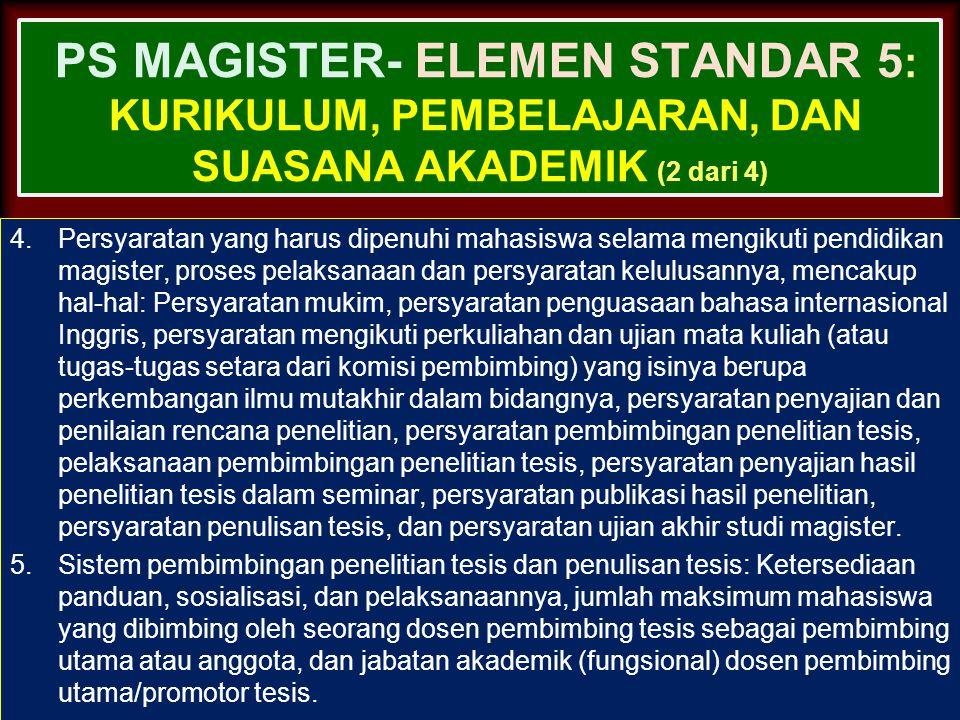 PS MAGISTER- ELEMEN STANDAR 5: Kurikulum, Pembelajaran, dan Suasana Akademik (2 dari 4)