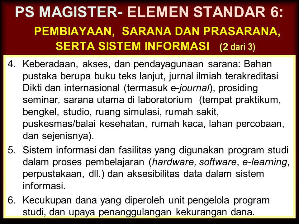 PS MAGISTER- ELEMEN STANDAR 6: pembiayaan, sarana dan prasarana, serta sistem informasi (2 dari 3)