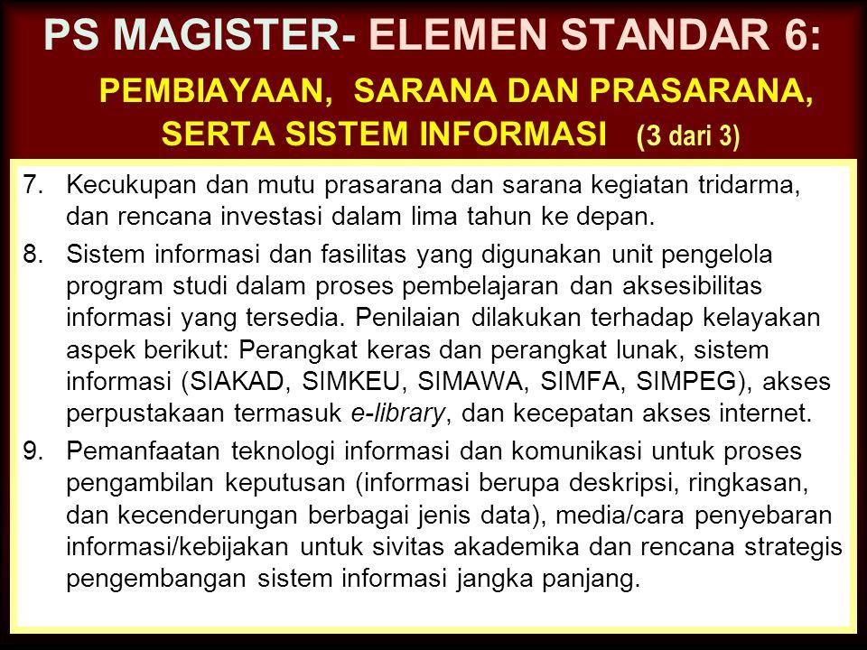PS MAGISTER- ELEMEN STANDAR 6: pembiayaan, sarana dan prasarana, serta sistem informasi (3 dari 3)