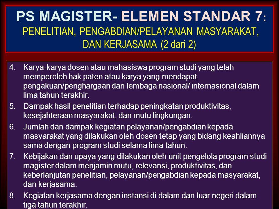 PS MAGISTER- ELEMEN STANDAR 7: PENELITIAN, PENGABDIAN/PELAYANAN MASYARAKAT, DAN KERJASAMA (2 dari 2)