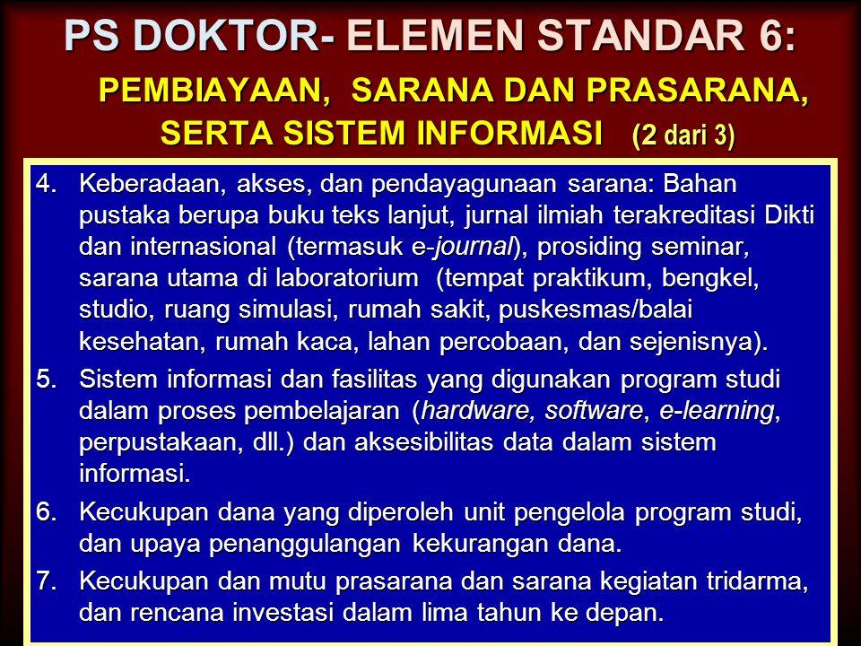 PS DOKTOR- ELEMEN STANDAR 6: pembiayaan, sarana dan prasarana, serta sistem informasi (2 dari 3)
