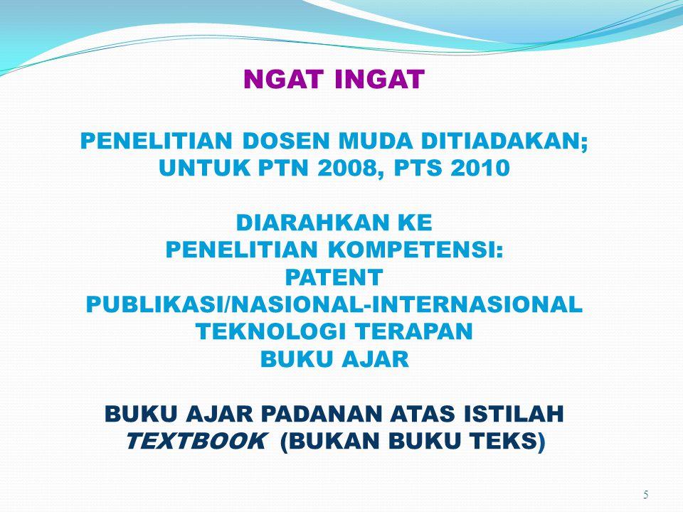 NGAT INGAT PENELITIAN DOSEN MUDA DITIADAKAN; UNTUK PTN 2008, PTS 2010