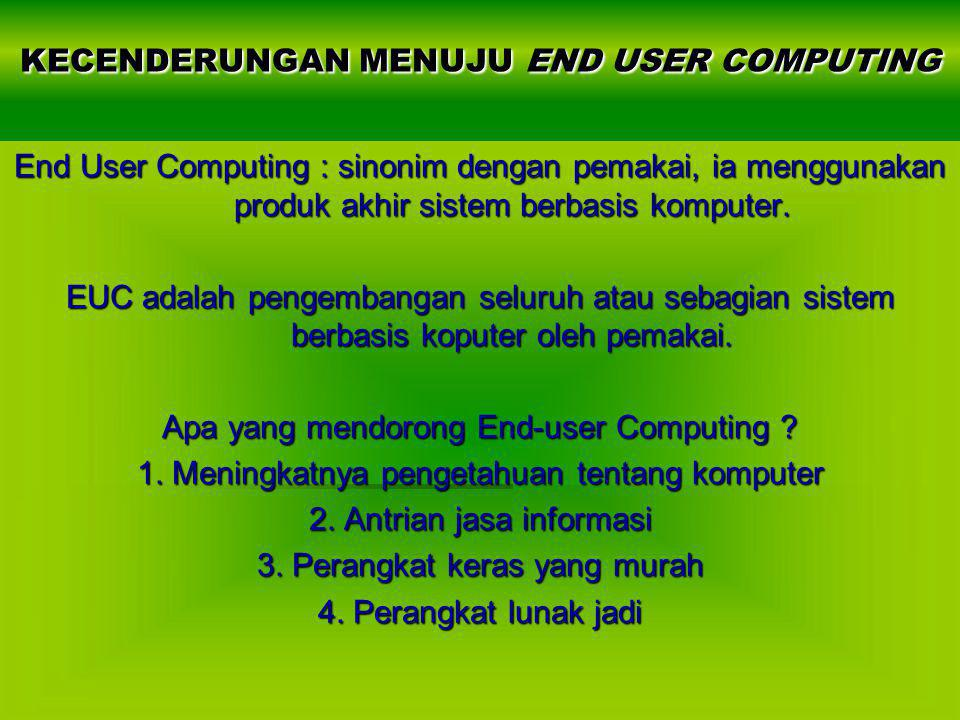 KECENDERUNGAN MENUJU END USER COMPUTING