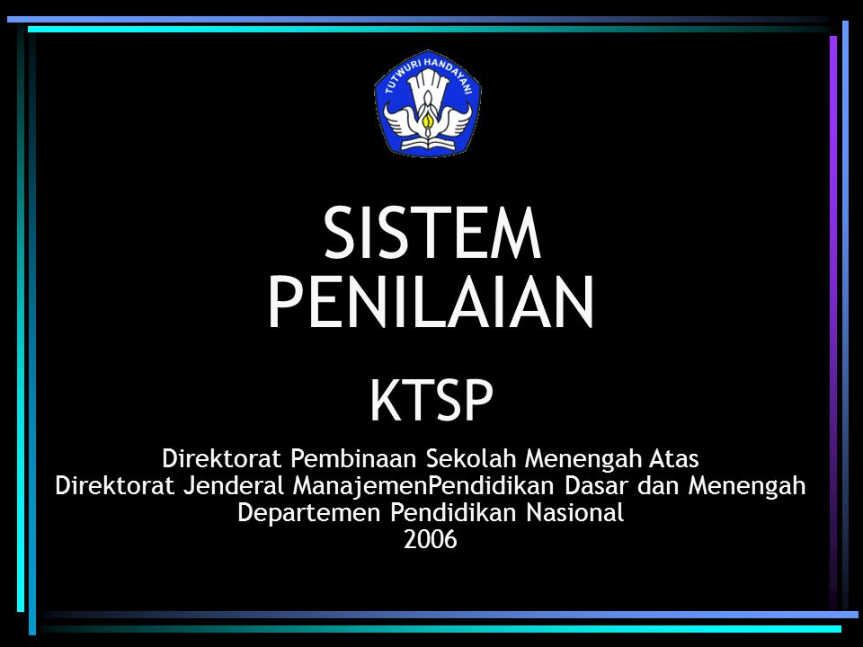 SISTEM PENILAIAN KTSP Direktorat Pembinaan Sekolah Menengah Atas