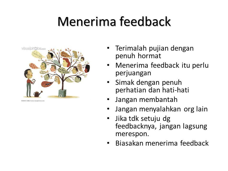 Menerima feedback Terimalah pujian dengan penuh hormat