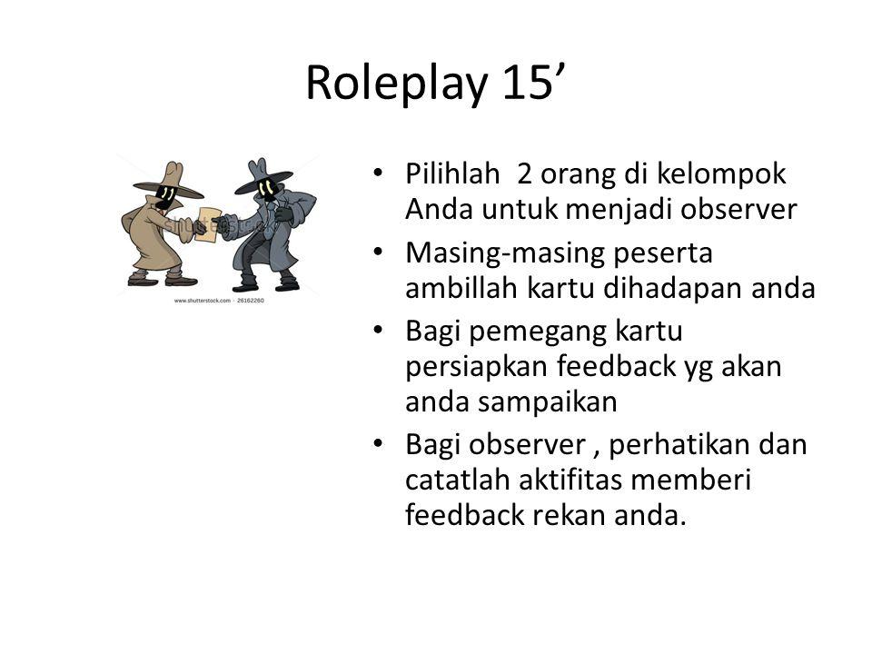 Roleplay 15' Pilihlah 2 orang di kelompok Anda untuk menjadi observer