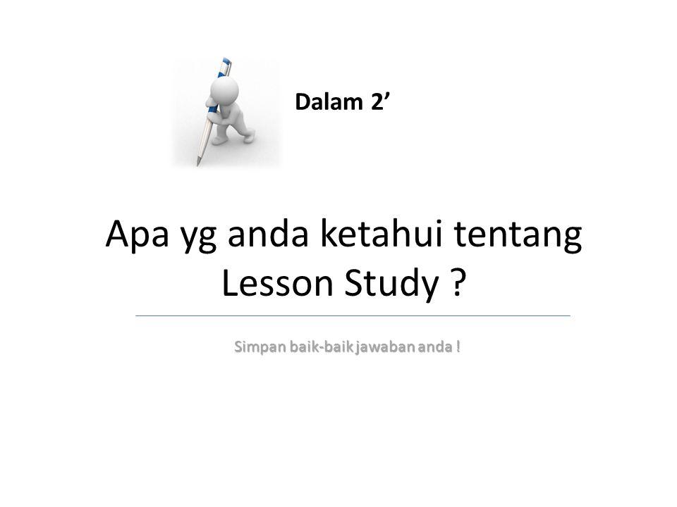 Apa yg anda ketahui tentang Lesson Study